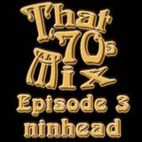 That '70s Mix - Episode 3