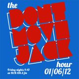 The Dont Move Jack Hour 01/06/12