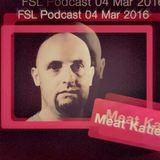 FSL Podcast 04 Mar 2016 - Meat Katie Live