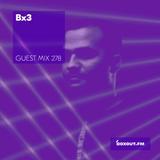 Guest Mix 278 - Bx3 [25-11-2018]