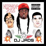 @DJ_JADS - HIPHOP 2015 MIX ★ CERTIFIED HEAT ★