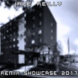 Jake Reilly Remix Showcase 2017