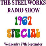 Steelworks Radio Show - 1967 Special - 27th September 2017