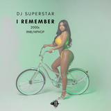 "DJ SUPERSTAR DROPS ""I REMEMBER 2000s"" HIPHOP/RNB MIXTAPE"