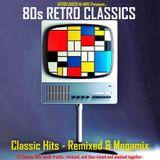 80s Retro Remixes - Classic Hits - Remixed and Megamix (non-stop dj mix)
