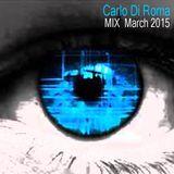 Carlo Di Roma - MIx - March 2015