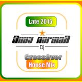 Andy Norman's Late 2015 Crossover House Mix 1