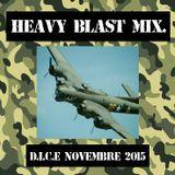 HEAVY BLAST MIX. NOVEMBER 1ST. by D.I.C.E. ONLY FAT TRACKS !