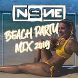 DJ N9NE - BEACH PARTY 2019 (TOP40 DANCE REMIXES)