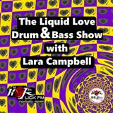 The Liquid Love Drum & Bass Show with Lara Campbell - 20th November 2018
