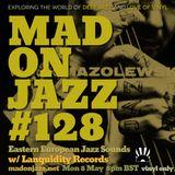 MADONJAZZ #128: Eastern European Jazz w/ Lanquidity Rec