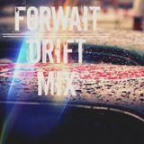 Forwait-Drift Mix 1/10/14 (Drum & Bass Mix)