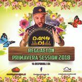 Dano Dj - Reggaeton Primavera Session 2018