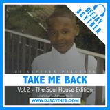 Take Me Back - Vol.2 - The Soul House Edition (Old School Soulful House) - @DJScyther