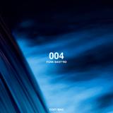 004 | Funk Bast*rd