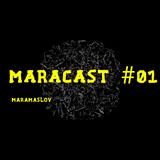 Maramaslov - Maracast #01