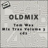 Tom Wax Mix Trax Volume 3 cd2