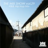 THE MIX SHOW vol.29 -R&B, Hip Hop mix- (Mixed by DJ H!ROKi, 2014-02-15)