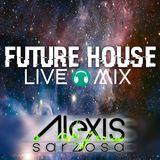 Future House LiveMix 1 - Dj Alexis Sarzosa