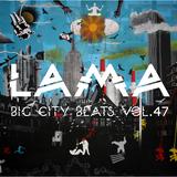 Lama - Big City Beats Vol.47