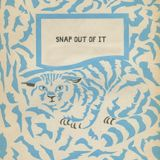 Snap Out Of It 3