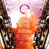 Six15 & San Carlo Fumo present FumoSound// April Mix featuring DJ Ben Martin & Tom Da Lips on Sax