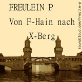 Freulein P . Von F-Hain nach X-Berg