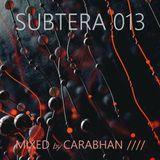 SUBTERA 013 MIXED by CARABHAN