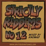 Strictly Riddims No 12 Mixed By Knomad