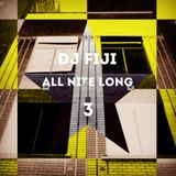 DJ FIJI - ALL NITE LONG #03