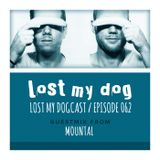Lost My Dogcast 62 - Mountal