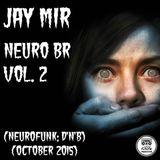 JAY MIR - Neuro BR vol. 2 (Neurofunk, D'n'B) [October 2015]