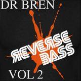 DR BREN -  REVERSE BASS VOL 2