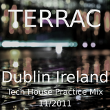Tech House - Dublin, Ireland - Practice Mix
