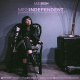 MISS.INDEPENDENT x MISS.BISH By Bella Fiasco