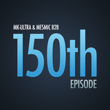 MK-Ultra & Mesmic - 150th Episode (B2B)