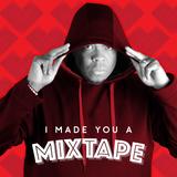 003 I Made You A Mixtape - Mike Bradley
