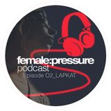 female:pressure podcast Episode 02: LAPKAT