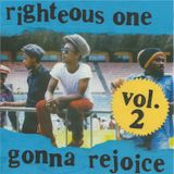 Righteous One Gonna Rejoice_Volume 2