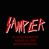 SAMPLER: Slayer sampled, remixed and reinterpreted
