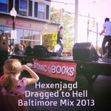 Hexenjagd - Dragged to Hell Baltimore Mix 2013