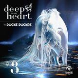 Ducke Duckre - DEEP IN MY HEART #3