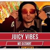 Dj 2Short - Juicy Vibes Radioshow@Wicked!FM (03.05.16)