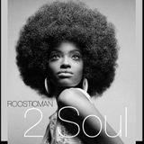 2 Soul - Unmix Seleckter & Roosticman