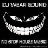 DJ WEAR SOUND - NO STOP HOUSE MUSIC Secondo Anno Puntata N. 15