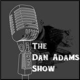 The Dan Adams Show - 8/31/17