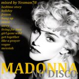 MADONNA NU DISCO (bedtime story,hung up,sorry,living for love,girl gone wild,get together,vogue,...)