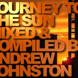 Journey To The Sun Mixed & Compiled By Andrew Johnston