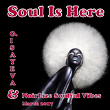 O. ISAYEVA & NoirLize Soulful Vibes - Soul Is Here ( March 2017)
