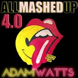 DJ Adam Watts - All Mashed Up 4.0